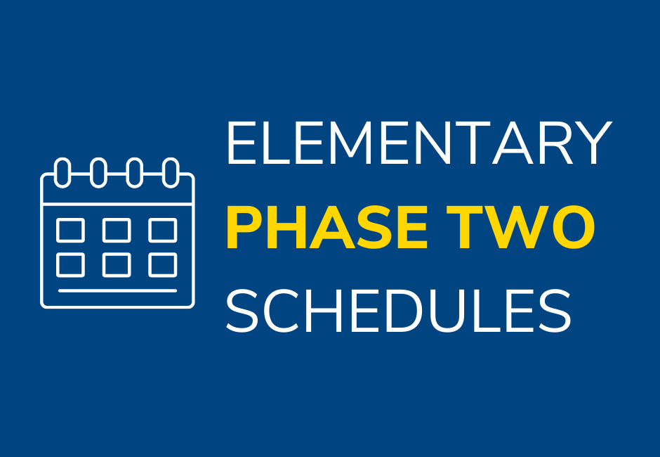 Elementary Phase Two Schedules