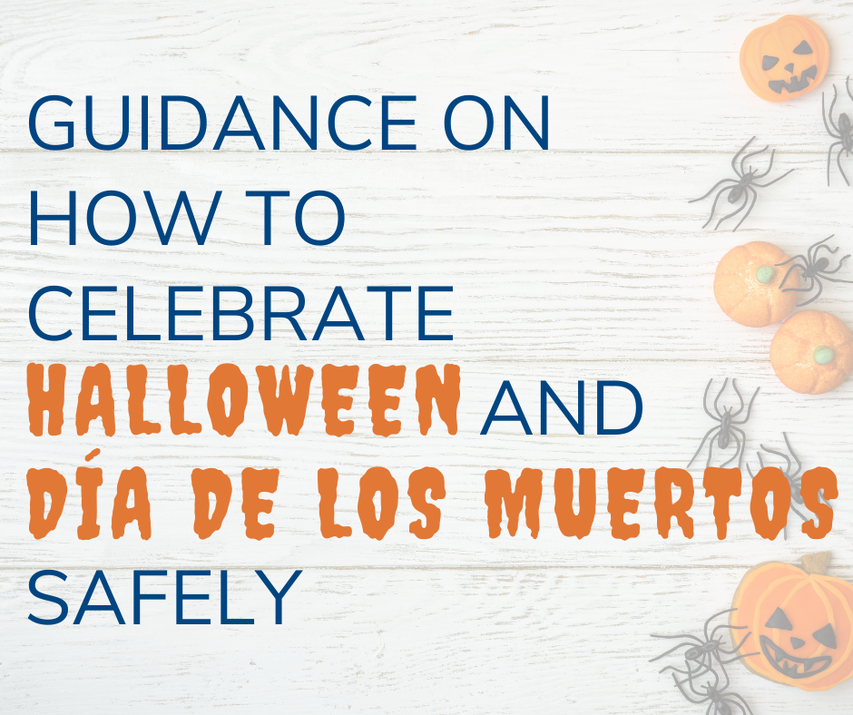 Guidance on How to Celebrate Halloween and Día de Los Muertos Safely