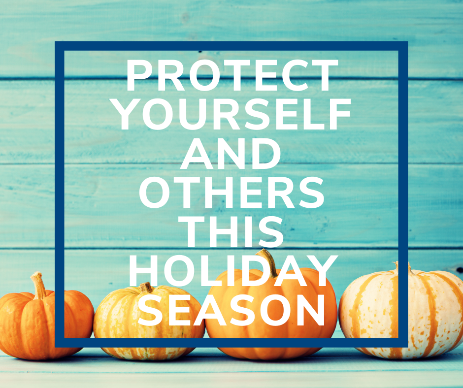 Protect yourself and other this holiday season