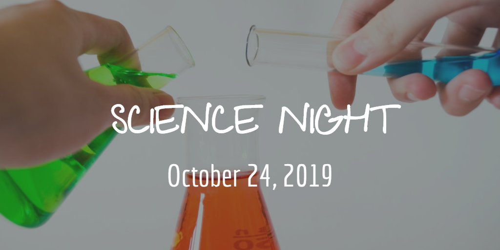 Science Night, October 24, 2019